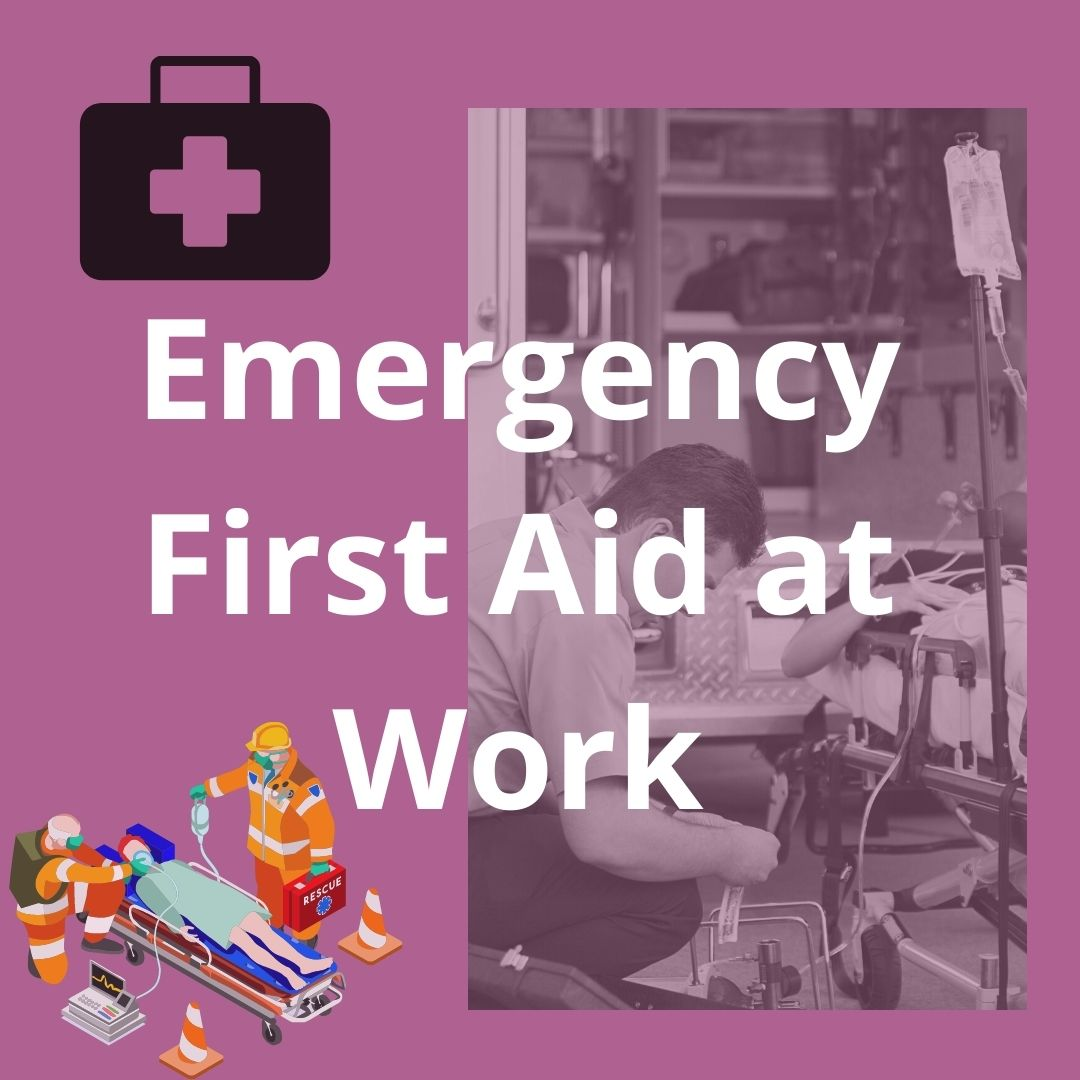 Emergency First Aid at Work - Online Course   Verrolyne Training