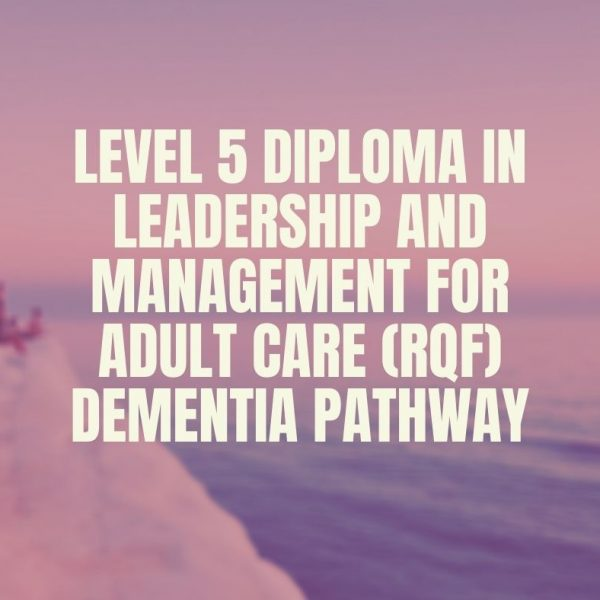 Level 5 Diploma in Leadership and Management for Adult Care (RQF) Dementia Pathway | verrolynetraining.co.uk/