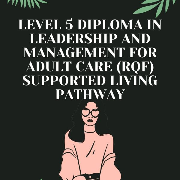 Level 5 Diploma in Leadership and Management for Adult Care (RQF) Supported Living Pathway|https://verrolynetraining.co.uk/