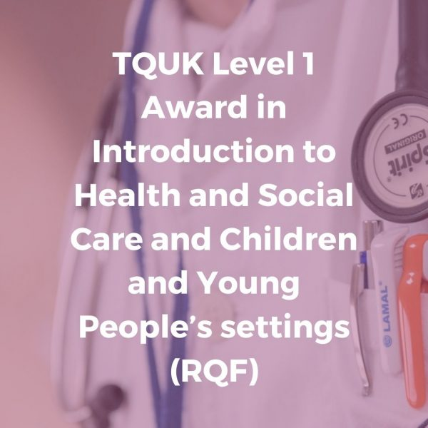 TQUK Level 1 Award in Introduction to Health and Social Care | Verroylne Training