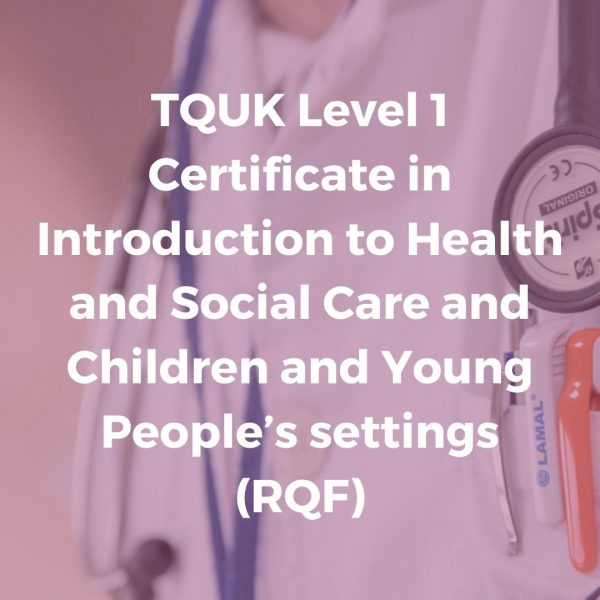 TQUK Level 1 Certificate in Introduction to Health and Social Care