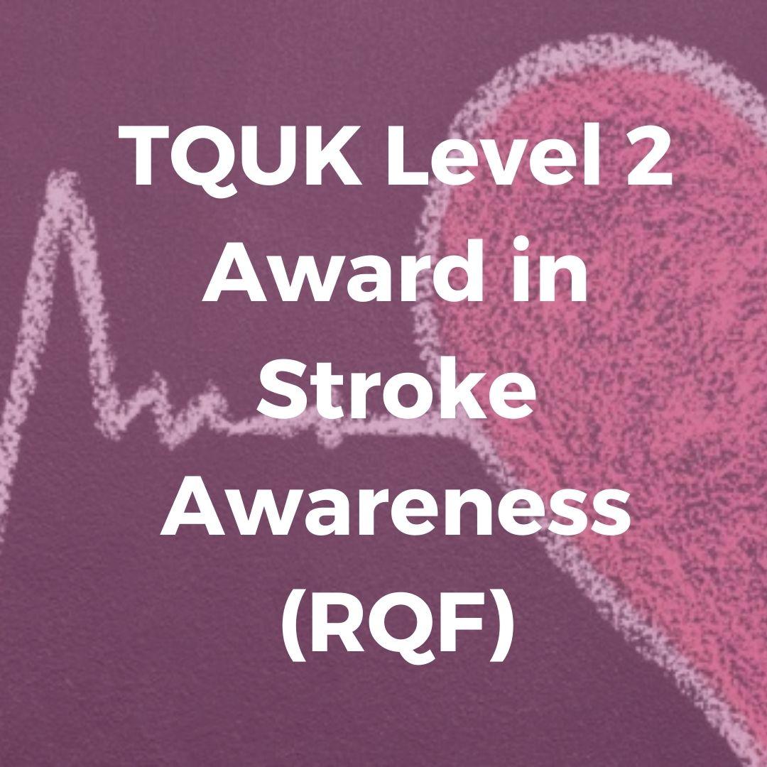 TQUK Level 2 Award in Stroke Awareness (RQF)