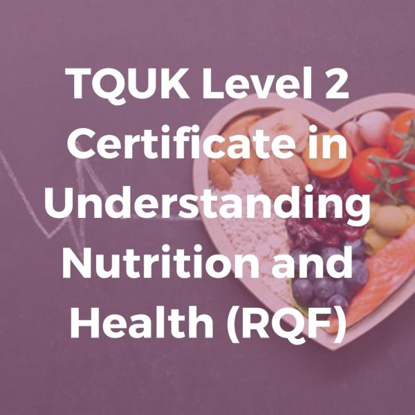 TQUK Level 2 Certificate in Understanding Nutrition and Health (RQF)