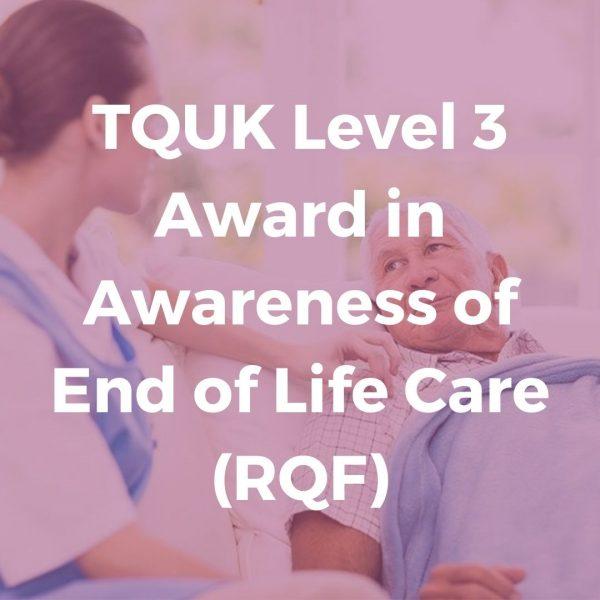 TQUK Level 3 Award in Awareness of End of Life Care (RQF) - Verrolyne Training